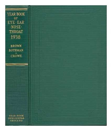 The 1938 Year Book of the Eye, Ear, Nose and Throat
