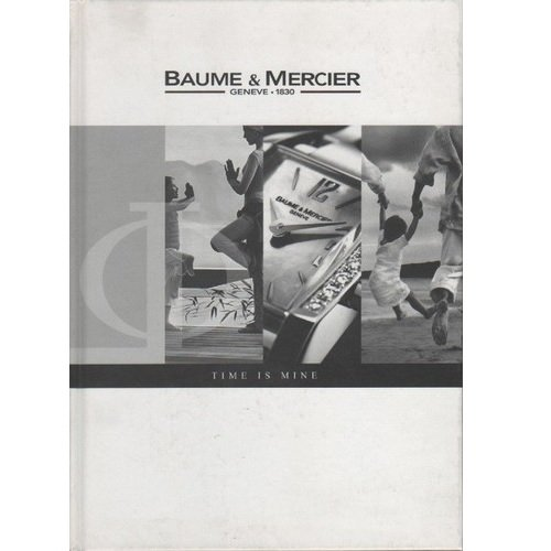 Baume & Mercier Geneve 1830. Time is Mine‎. (catalogo 2005)