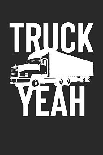 Truck Yeah!: Funny Trucker Truck Driving Auto Mechanic Notebook (6x9