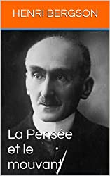 La Pensée et le mouvant (French Edition)