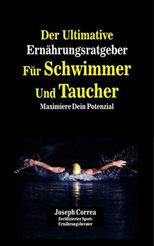 Der Ultimative Ernährungsratgeber Für Schwimmer Und Taucher: Maximiere Dein Potenzial