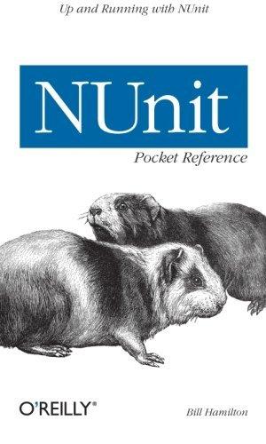 NUnit Pocket Reference (Pocket Reference (O'Reilly)) by Bill Hamilton (2004-09-04)