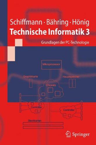 Technische Informatik 3: Grundlagen der PC-Technologie (Springer-Lehrbuch)
