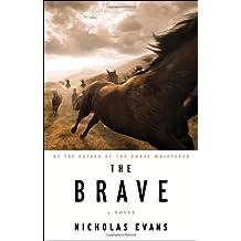 The Brave by Nicholas Evans (2010-10-12)