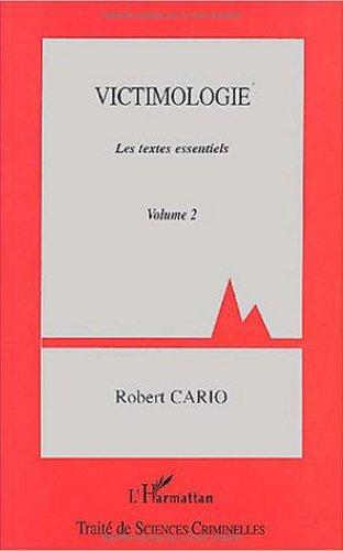 Victimologie : Volume 2, Les textes essentiels