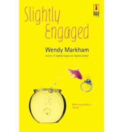 By Markham, Wendy ( Author ) [ Slightly Engaged (Red Dress Ink Novels) ] Feb - 2006 { Paperback }