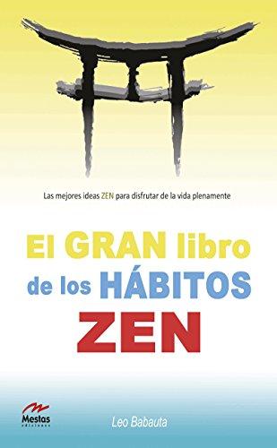El gran libro de los hábitos zen (Para todos los públicos nº 2) por Leo Babauta