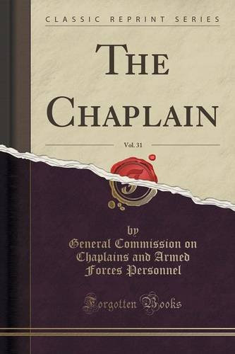 The Chaplain, Vol. 31 (Classic Reprint)