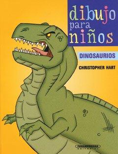 Dibujo para niños. dinosaurios (Dibujo Para Ninos / Kids Draw) por Christopher Hart