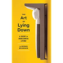 The Art of Lying Down: A Guide to Horizontal Living