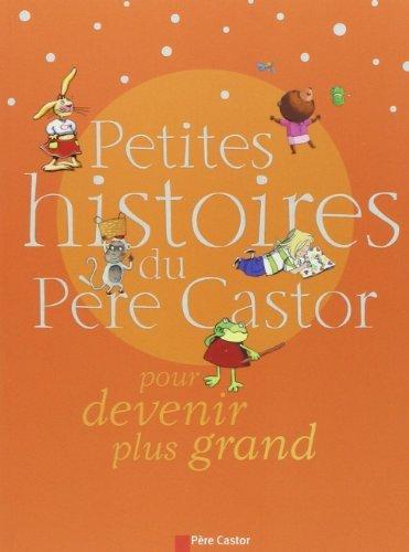 Petites histoires du Père Castor pour devenir plus grand de Claire Clément (5 octobre 2006) Broché