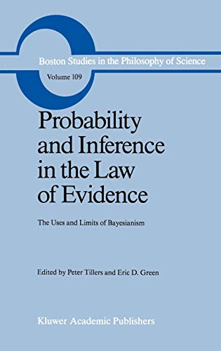 Probability and Inference in the Law of Evidence: The Uses and Limits of Bayesianism (Boston Studies in the Philosophy and History of Science, Band 109) -