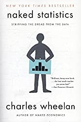 Naked Statistics - Stripping the Dread from the Data.