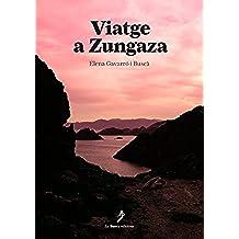 Viatge a Zungaza (Catalan Edition)