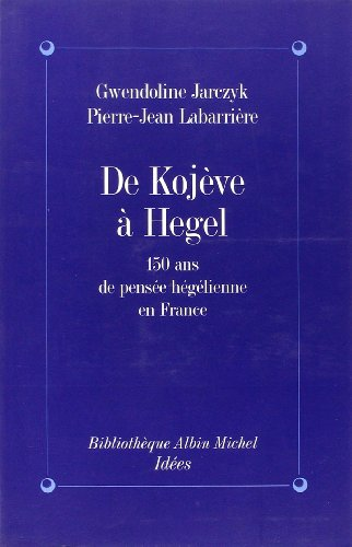 De Kojve  Hegel : 150 ans de pense hglienne