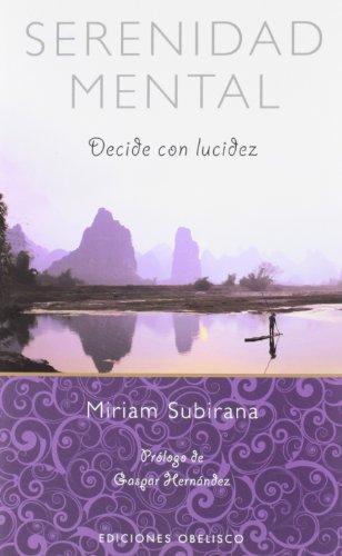 Serenidad Mental (METAFÍSICA Y ESPIRITUALIDAD) por MIRIAM SUBIRANA VILANOVA