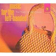 Music for the Left Handed by Tot and Mick Bass Taylor