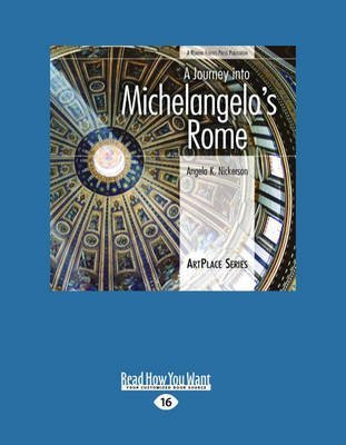 [(A Journey into Michelangelo's Rome)] [By (author) Angela K. Nickerson] published on (July, 2010)