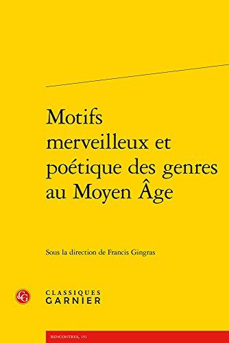 Motifs merveilleux et poétique des genres au Moyen Age