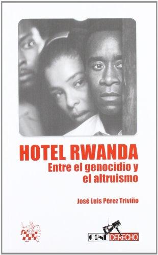 Hotel Rwanda Entre el Genocidio y el Altruismo
