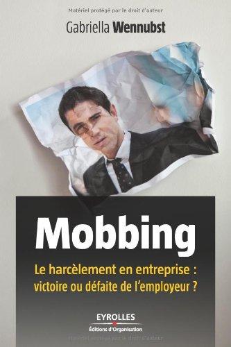 Mobbing: Le harcèlement en entreprise : victoire ou défaite de l'employeur ?