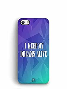 YuBingo I Keep My Dreams Alive Designer Mobile Case Back Cover for Apple iPhone 5