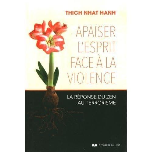 Apaiser l'esprit face ?? la violence : La r??ponse du zen au terrorisme by Thich Nhat Hanh (2016-04-15)