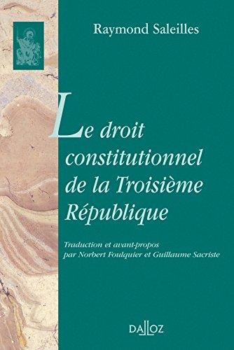 Le droit constitutionnel de la Troiième République: 1er traduction française de l'anglais