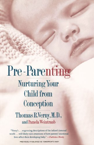 Pre-Parenting: Nurturing Your Child from Conception by Thomas R. Verny (2003-10-01)