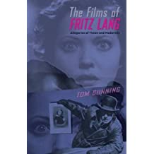 The Films of Fritz Lang: Allegories of Vision and Modernity (Distributed for British Film Institute) by Tom Gunning (2000-02-01)