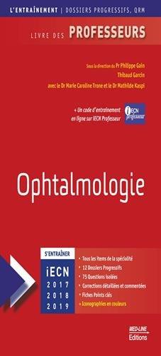 Ophtalmologie: Livre Des Professeurs par Philippe Gain