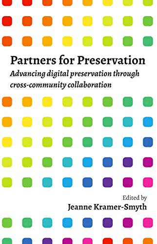 Partners for Preservation: Advancing digital preservation through cross-community collaboration (English Edition)