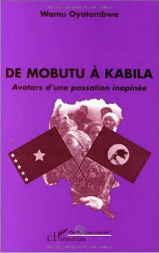 de-mobutu-a-kabila-avatars-dune-passation-inopinee-points-de-vue-concrets