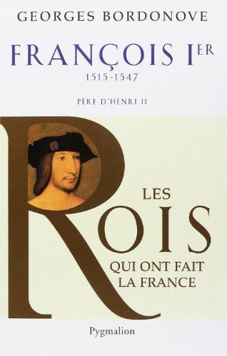 François Ier : Le Roi-Chevalier