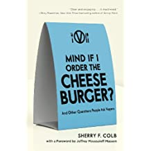 Mind If I Order the Cheeseburger?: And Other Questions People Ask Vegans (English Edition)