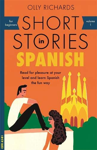 Short Stories in Spanish for Beginners (Foreign Language Graded Reader Series) por Olly Richards
