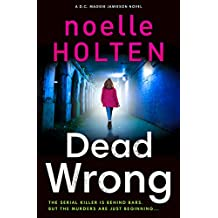 Dead Wrong: A completely addictive and gripping serial killer thriller (Maggie Jamieson thriller, Book 2)