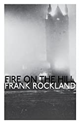 Fire on the Hill by Frank Rockland (January 04,2013)