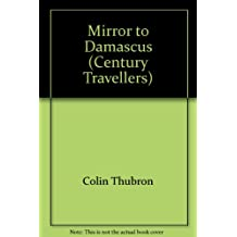 Mirror to Damascus (Century Travellers)