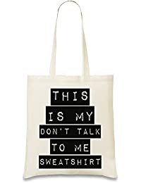 This Is My Don't Talk To Me Sweatheart Slogan Bolso de mano