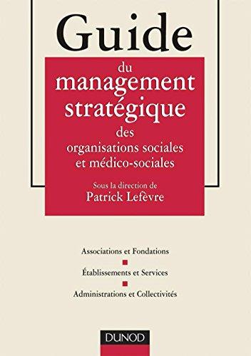 Guide du management stratégique des organisations sociales et médico-sociales