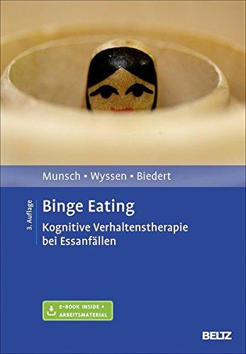 Binge Eating: Kognitive Verhaltenstherapie bei Essanfällen. Mit E-Book inside und Arbeitsmaterial (Materialien für die klinische Praxis)