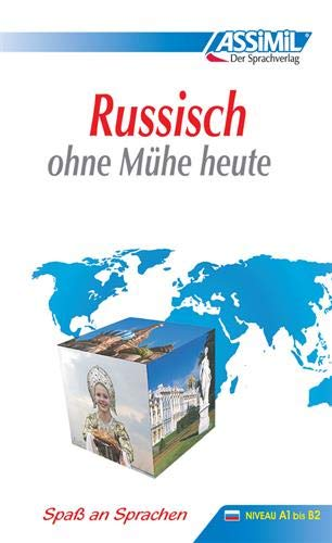 ASSiMiL Selbstlernkurs für Deutsche: Russisch ohne Mühe heute. Lehrbuch. Niveau A1 bis B2