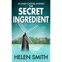 The Secret Ingredient: A British Mystery (Emily Castles Mysteries Book 7)