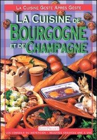 Cuisine de Bourgogne et de Champagne Français (la)