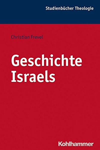 Geschichte Israels (Kohlhammer Studienbücher Theologie, Band 2)
