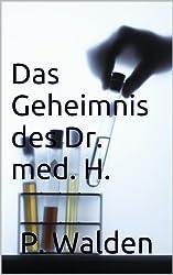 Das Geheimnis des Dr. med. H.