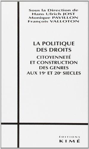 La politique des droits : Citoyenneté et construction des genres aux 19e et 20e siècles, [colloque] par Collectif