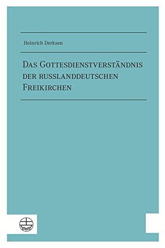 Das Gottesdienstverständnis der russlanddeutschen Freikirchen von Friedhelm Jung