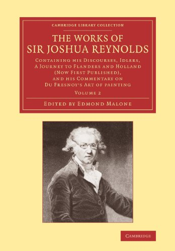 The Works of Sir Joshua Reynolds: Volume 2 (Cambridge Library Collection - Art and Architecture)